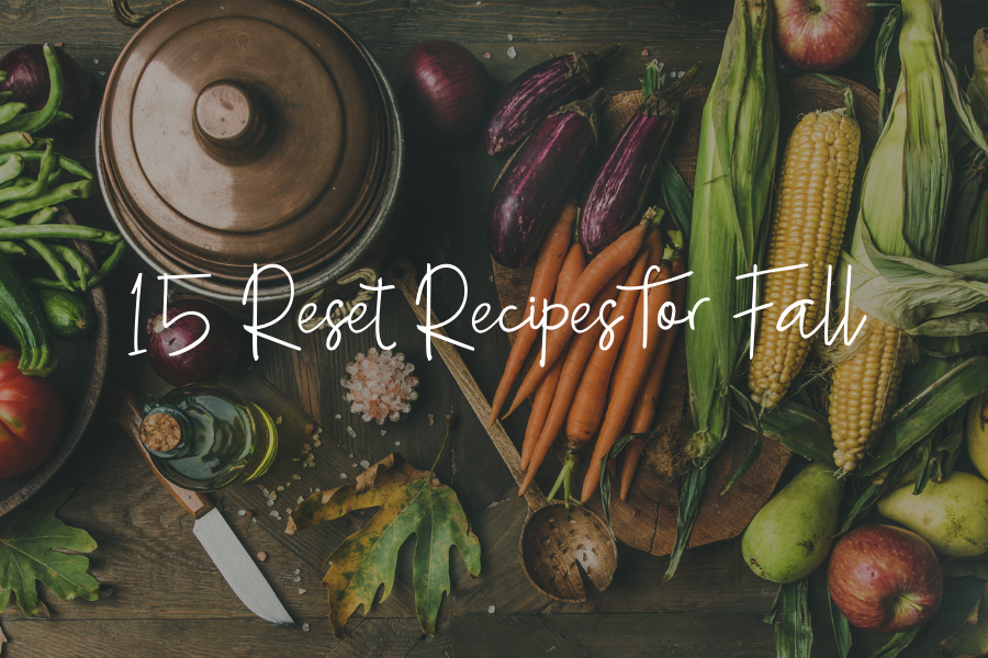 15 Reset Recipes for Fall