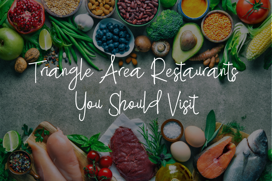 Triangle Area Restaurants You Should Visit