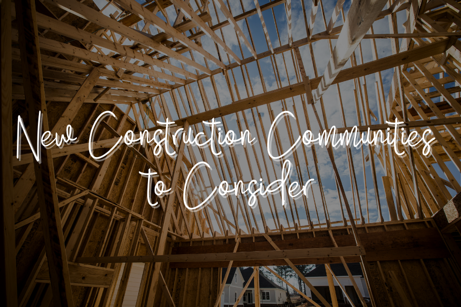 New Construction Communities to Consider